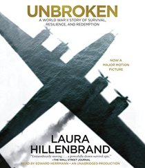Unbroken: A World War II Story of Survival, Resilience, and Redemption (Audio CD) (Unabridged)