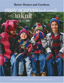 Easy Scarves (and More!) to Knit (Leisure Arts #4675)