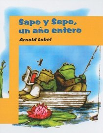 Sapo Y Sepo, UN Ano Entero/Frog And Toad All Year (Turtleback School & Library Binding Edition) (Spanish Edition)