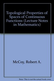 Topological Properties of Spaces of Continuous Functions (Lecture Notes in Mathematics, Vol 1315)