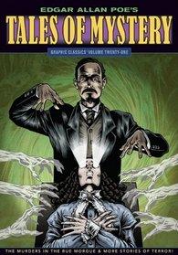 Edgar Allan Poe's Tales of Mystery: Graphic Classics� Volume 21