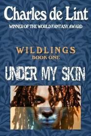 Under My Skin (Wildlings, Bk 1)