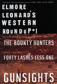 Elmore Leonard's Western Roundup #1: The Bounty Hunters, Forty Lashes Less One, and Gunsights