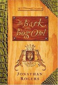The Bark of the Bog Owl (Wilderking Trilogy)