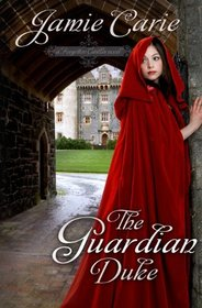 The Guardian Duke (Forgotten Castles, Bk 1)