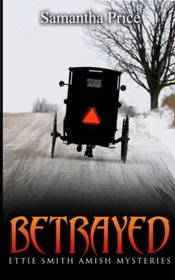 Betrayed (Ettie Smith Amish Mysteries) (Volume 7)