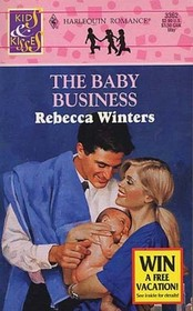The Baby Business (Kids and Kisses) (Harlequin Romance, No 3362)