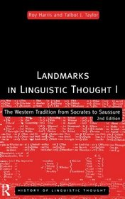 Landmarks in Linguistic Thought: The Western Tradition from Socrates to Saussure (Routledge History of Linguistic Thought)