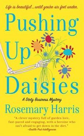 Pushing Up Daisies (Dirty Business, Bk 1)