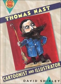 Thomas Nast: Cartoonist and Illustrator (Book Report Biographies)