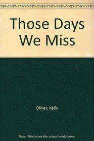 Those Days We Miss