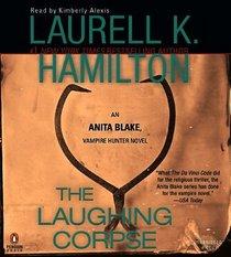 The Laughing Corpse The Unabridged CDs (Anita Blake, Vampire Hunter)