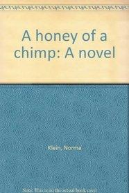 A honey of a chimp: A novel