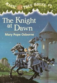 The Knight at Dawn (Magic Tree House, Bk 2)