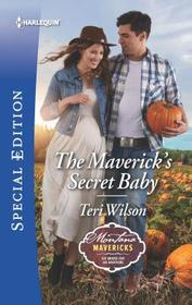 The Maverick's Secret Baby (Montana Mavericks: Six Brides for Six Brothers, Bk 4) (Harlequin Special Edition, No 2719)