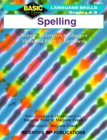 Spelling: Inventive Exercises to Sharpen Skills and Raise Achievement (Basic, Not Boring  4 to 5)