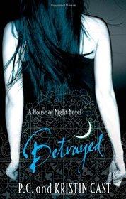 Betrayed (House of Night, Bk 2) (UK Edition)