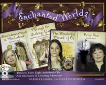 Enchanted Worlds:  Alice's Adventure In Wonderland / Through the Looking Glass / The Wondeful Wizard of Oz / Peter Pan (Audio CD) (Abridged)