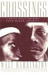 Crossings: A White Man's Journey into Black America