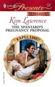The Spaniard's Pregnancy Proposal (Expecting!) (Harlequin Presents, No 2708) (Larger Print)