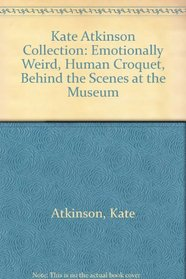 Behind the Scenes at the Museum / Human Croquet / Emotionally Weird (Audio CD) (Abridged)