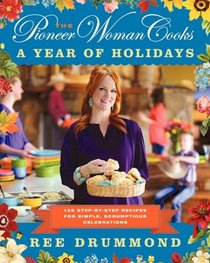 The Pioneer Woman Cooks: A Year of Holidays!