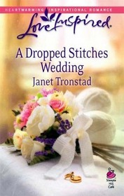 A Dropped Stitches Wedding (Sisterhood, Bk 4) (Love Inspired, No 486)
