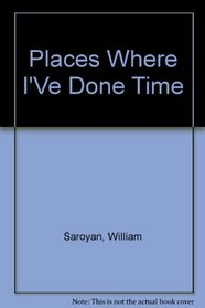 Places Where I'Ve Done Time