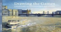 Drawing the Games: A Story of London 2012 Commissioned by the Mayor of London