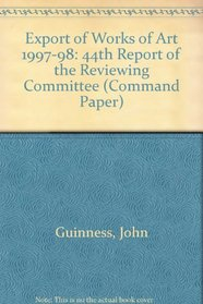 Export of Works of Art Reports of the Reviewing Committee 1997-98, 44th Report (Command Paper)
