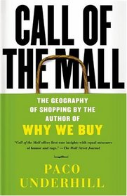 Call of the Mall : The Geography of Shopping by the Author of Why We Buy
