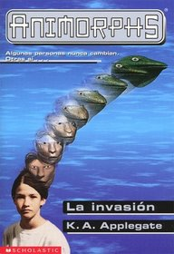 La invasi�n  (The Invasion)  (Animorphs #1)