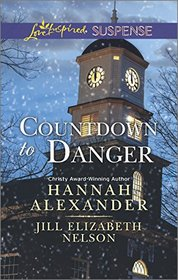 Countdown to Danger: Alive After New Year / New Year's Target (Love Inspired Suspense, No 435)