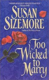 Too Wicked to Marry  (Avon Romantic Treasures.)