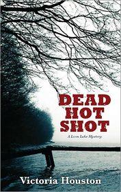 Dead Hot Shot (Loon Lake, Bk 9)