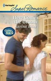 Here Comes the Groom (Going Back) (Harlequin Superromance, No 1682)