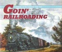 Goin' Railroading: A Century on the Colorado High Iron