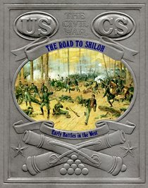 The Road to Shiloh: Early Battles in the West : The Civil War (Civil War (Bridgestone Books))