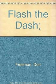 Flash the Dash;