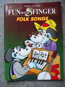 Fun with 5 Finger Folk Songs