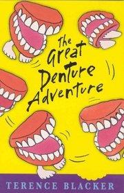 The Great Denture Adventure