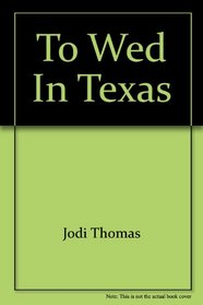To Wed in Texas