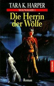 Wolfwalker 1. Die Herrin der Wölfe.