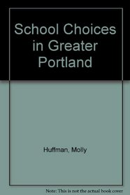 School Choices in Greater Portland