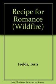 Recipe for Romance (Wildfire, No 80)