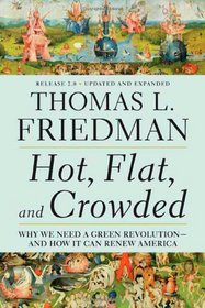 Hot, Flat, and Crowded: Why We Need a Green Revolution---and How It Can Renew America