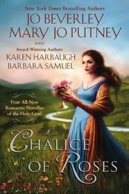 Chalice of Roses: The Raven and the Rose / The White Rose of Scotland / Miss Templar and the Holy Grail / Eternal Rose