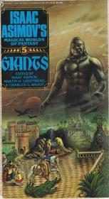 Giants (Isaac Asimov's Magical Worlds of Fantasy, Bk 5)