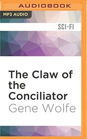 The Claw of the Conciliator (The Book of the New Sun)