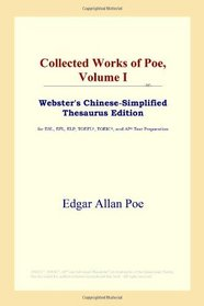 Collected Works of Poe, Volume I (Webster's Chinese-Simplified Thesaurus Edition)